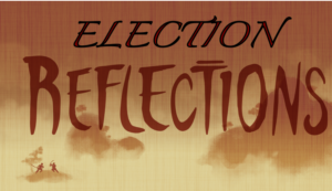 Election Reflections