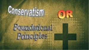 Conservatism OR Foundational Principles