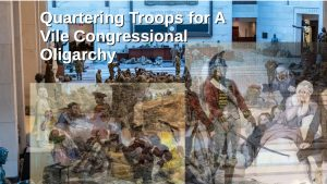Troops for Vile Congressional Oligarchy